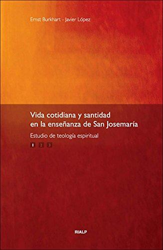 Vida cotidiana y santidad en la enseñanza de San Josemaría: Vida cotidiana y santidad. 1: en la enseñanza de San Josemaría: 103 (Libros sobre el Opus Dei) por Ernst Burkhart