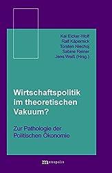 Wirtschaftspolitik im theoretischen Vakuum?: Zur Pathologie der Politischen Ökonomie