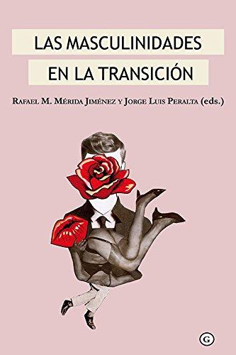 Las masculinidades en la Transición (G (egales)) por Rafael M. Mérida Jiménez