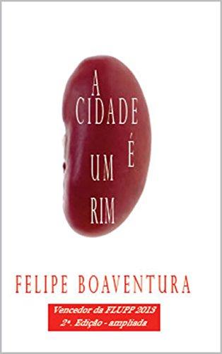 A cidade é um rim (Portuguese Edition) Um Rim