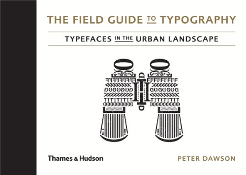 The Field Guide to Typography: Typefaces in the Urban Landscape par Peter Dawson