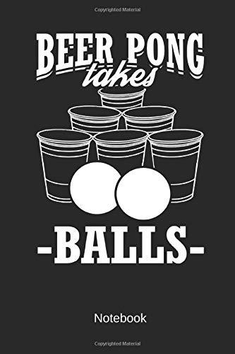 Beer Pong takes balls - Notebook: Dieses linierte Notizbuch eignet sich perfekt für Bier-Pong-Fans.