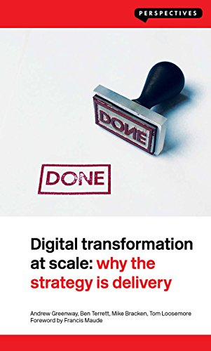Digital Transformation at Scale: Why the Strategy Is Delivery: Why the Strategy Is Delivery (Perspectives) (English Edition) por Andrew Greenway