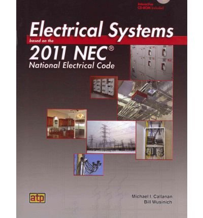 by-callanan-michael-i-author-electrical-systems-based-on-the-2011-nec-national-electrical-code-jul-2