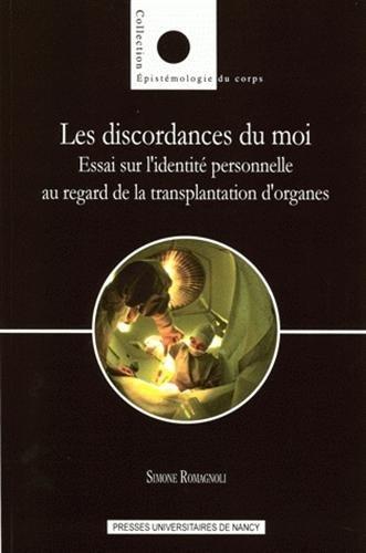 Les discordances du moi : Essai sur l'identit personnelle au regard de la transplantation d'organes