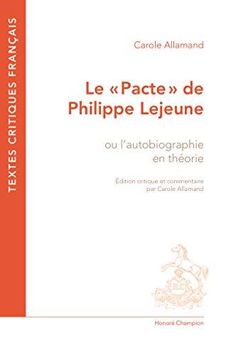 """Le """"""""Pacte"""""""" de Philippe Lejeune ou  l'autobiographie en théorie."""