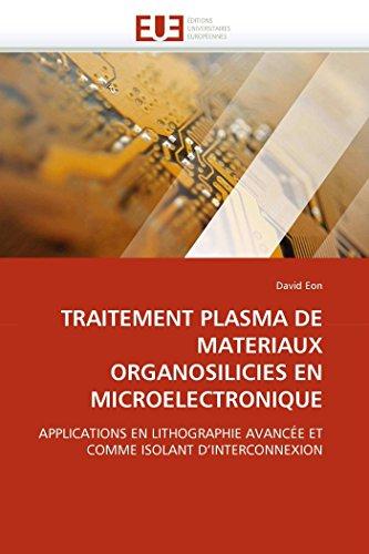 TRAITEMENT PLASMA DE MATERIAUX ORGANOSILICIES EN MICROELECTRONIQUE: APPLICATIONS EN LITHOGRAPHIE...