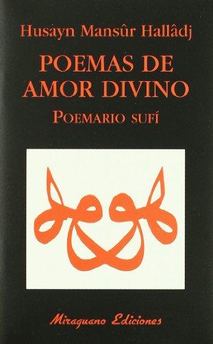 Poemas de Amor Divino. Poemario Sufi (Libros de los Malos Tiempos) por Husayn Mansur Halladj