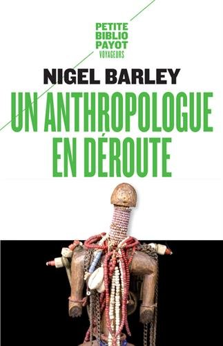 Un anthropologue en déroute par Nigel Barley