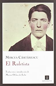El ruletista par Mircea Cartarescu