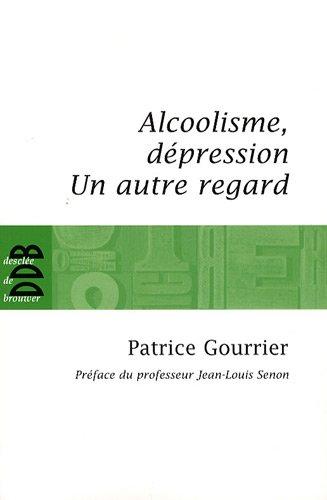 Alcoolisme, dépression : Un autre regard... par Patrice Gourrier
