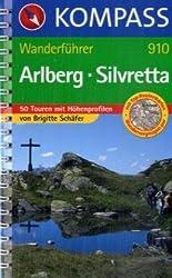 Arlberg-Silvretta: Wanderführer mit 50 Touren mit Toproutenkarten und Höhenprofilen.