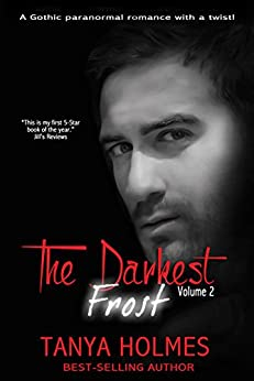 The Darkest Frost: Vol 2 of a 2-part serial (TDF, #2) by [Holmes, Tanya]