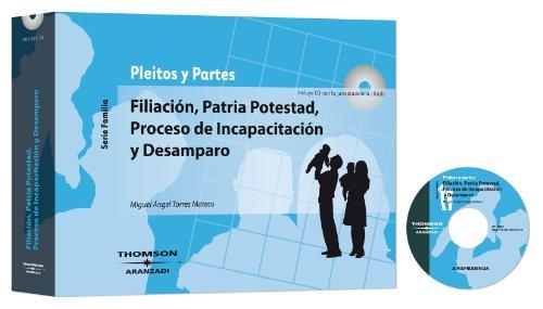 Filiación, Patria potestad, proceso de incapacitación y desamparo: Incluye CD (Indemnizaciones Práctica Judicial)