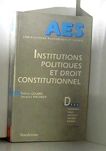 INSTITUTIONS POLITIQUES ET DROIT CONSTITUTIONNEL. 2ème édition par Jacques Meunier, Patrice Gélard