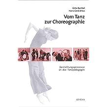 Vom Tanz zur Choreographie: Gestaltungsprozesse in der Tanzpädagogik