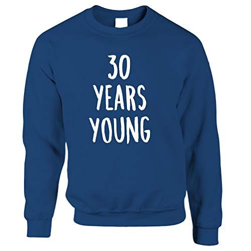 Tim And Ted 30. Geburtstags-Witz Unisex-Pullover 30 Jahre Junge Neuheit Text Royal Blue XX-Large -