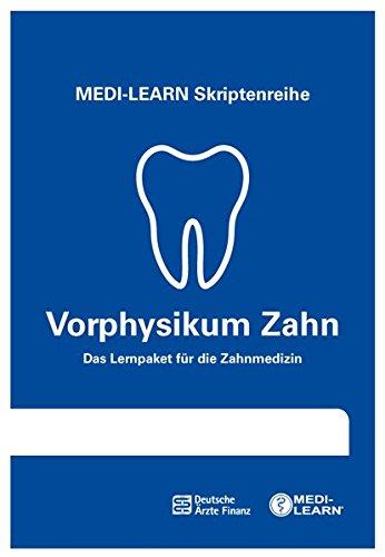 MEDI-LEARN Skriptenreihe: Vorphysikum Zahn - Das Lernpaket für die Zahnmedizin - Biologie, Chemie und Physik für das Vorphysikum