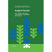Tropical Forests: Some African and Asian Case Studies of Composition and Structure