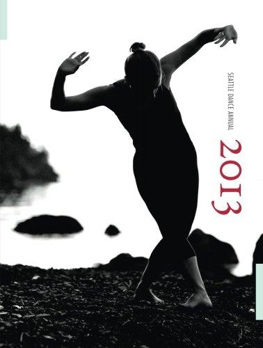 Seattle Dance Annual 2013: A Celebration, A Resource por Rosie Gaynor