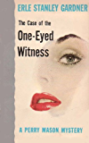 The Case of the One-Eyed Witness (Perry Mason Series Book 36)