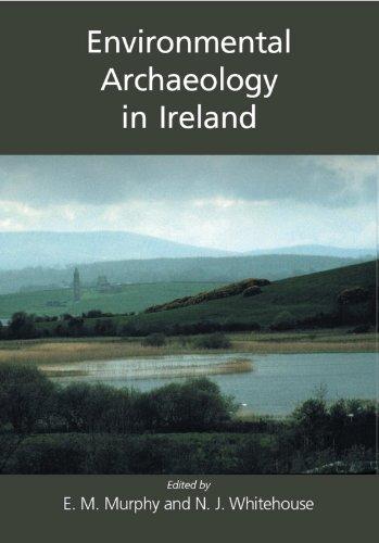 Environmental Archaeology in Ireland por Eileen M. Murphy