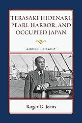 Terasaki Hidenari, Pearl Harbor, and Occupied Japan: A Bridge to Reality
