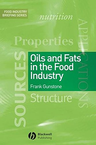 Oils and Fats in the Food Industry (Food Industry Briefing)