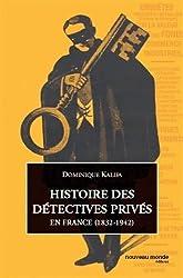 Histoire de la police privée : Détectives et agences de recherche en France, 1832-1942