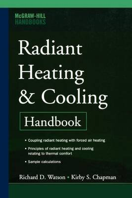 [(Radiant Heating and Cooling Handbook)] [By (author) Richard D. Watson] published on (February, 2008)