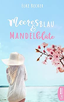 Meeresblau & Mandelblüte (German Edition) by [Becker, Elke]