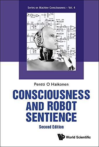 Consciousness and Robot Sentience (Series on Machine Consciousness Book 4) (English Edition)