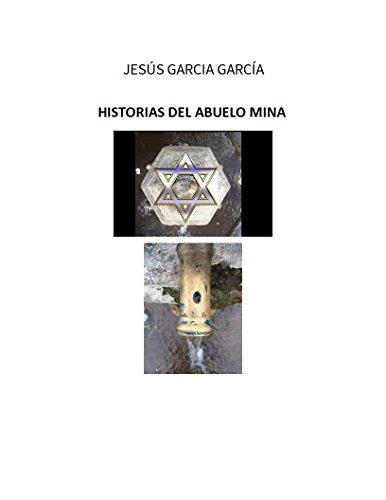 HISTORIAS DEL ABUELO  MINA Y OTRAS COSITAS MIAS (Spanish Edition)