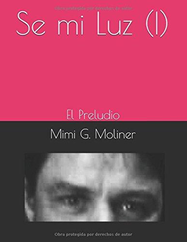 Se mi Luz (I): El Preludio (Trilogía El Titiritero)