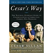 By Cesar Millan ; Melissa Jo Peltier ( Author ) [ Cesar's Way: The Natural, Everyday Guide to Understanding and Correcting Common Dog Problems By Sep-2007 Paperback