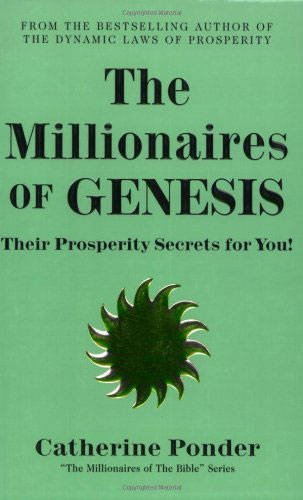 The Millionaires of Genesis - the Millionaires of the Bible Series Volume 1: Their Prosperity Secrets for You! (Her the Millionaires of the Bible)