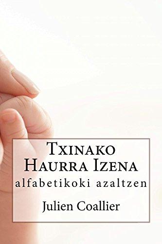 Txinako Haurra Izena: alfabetikoki azaltzen (Basque Edition) por Julien Coallier