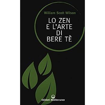 Lo Zen E L'arte Di Bere Tè