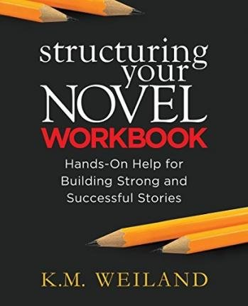 [(Structuring Your Novel Workbook: Hands-On Help for Building Strong and Successful Stories)] [Author: K M Weiland] published on (November, 2014)