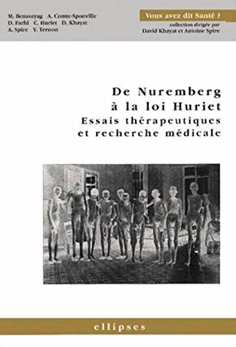 De Nuremberg  la loi Huriet : Essais thrapeutiques et recherche mdicale