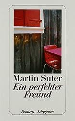 Ein perfekter Freund. by Martin Suter (2003-11-30)