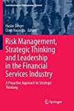 Risk Management, Strategic Thinking and Leadership in the Financial Services Industry: A Proactive Approach to Strategic Thinking (Contributions to Management Science)