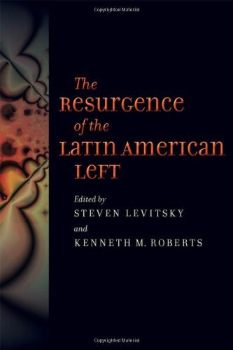 The Resurgence of the Latin American Left by Steven Levitsky (Editor), Kenneth M. Roberts (Editor) (12-Jul-2011) Paperback