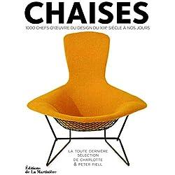 Chaises. 1000 chefs-d'oeuvre du design du XIXè siècle à nos jours