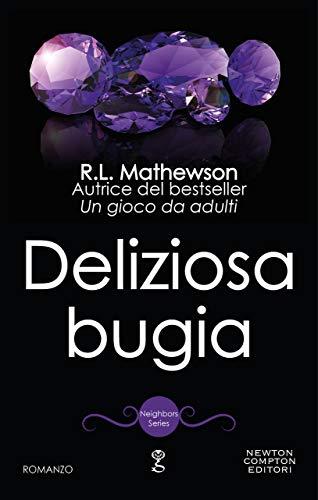 Deliziosa bugia (Neighbors Series Vol. 9) di [Mathewson, R.L.]