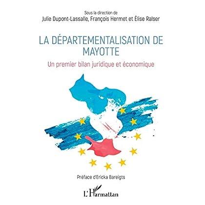 La départementalisation de Mayotte: Un premier bilan juridique et économique