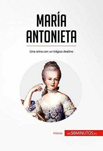 María Antonieta: Una reina con un trágico destino (Historia) por 50Minutos.es