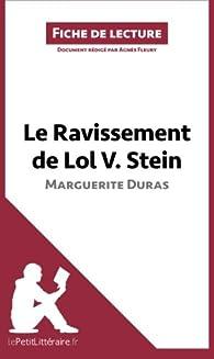 Le Ravissement de Lol V. Stein de Marguerite Duras (Fiche de lecture) par  lePetitLittéraire.fr