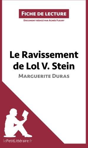 Le Ravissement de Lol V. Stein de Marguerite Duras (Fiche de lecture): Résumé complet et analyse détaillée de l'oeuvre