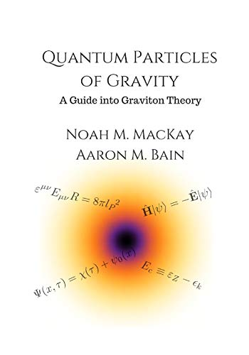 Price comparison product image Quantum Particles of Gravity: A Guide Into Graviton Theory